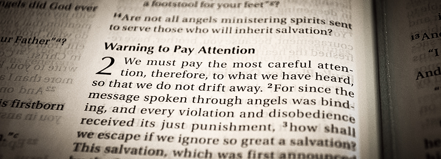 Paying Attention to the Message of Jesus (Hebrews 2:1)