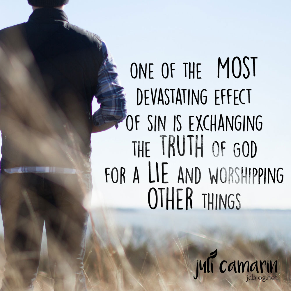 Exchanged the Truth for a Lie—Romans 1:24-25